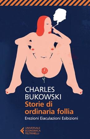 Bukowski_storie di ordinaria follia_con sottotitolo.indd